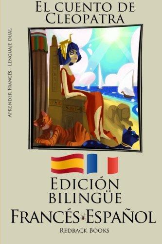 Aprender francés - Edición bilingüe (Francés - Español) El cuento de Cleopatra por Redback Books