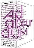 Ad Absurdum: Energien des Absurden von der klassischen Moderne zur Gegenwart: Energies of the Absurd from Modernism Till Today