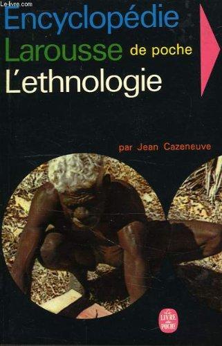 Encyclopédie Larousse de poche. l'ethnologie.
