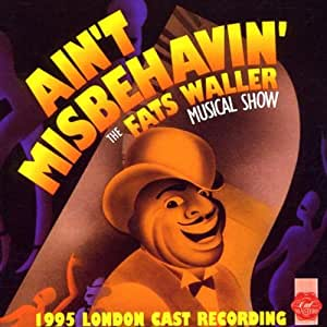 Ain'T Misbehaving' : 1995 London Cast Recordings