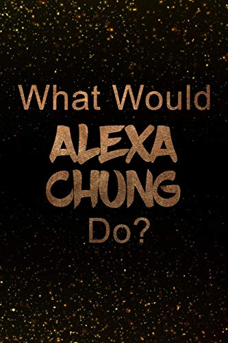 What Would Alexa Chung Do?: Black and Gold Alexa Chung Notebook | Journal. Perfect for school, writing poetry, use as a diary, gratitude writing, travel journal or dream journal