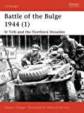 Battle of the Bulge 1944 (1): St Vith and the Northern Shoulder: Battle of the Bulge Pt. 1 (Campaign)