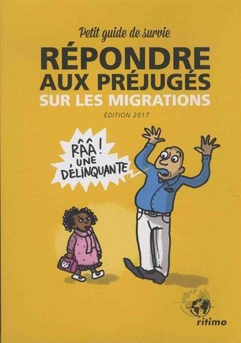 Répondre aux préjugés sur les migrations : Petit guide de survie par Collectif