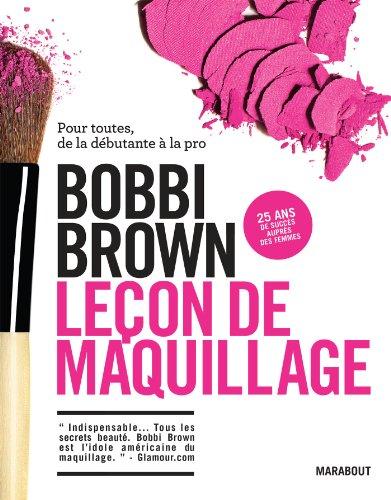 Leçon de maquillage: Pour toutes, de la débutante à la pro