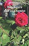 """Afficher """"Des fleurs sur une tombe"""""""