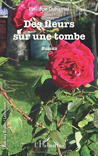 Des fleurs sur une tombe: Roman