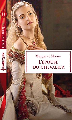 L'épouse du chevalier (Les Historiques) par Margaret Moore