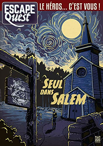 Escape Quest T03: Seul dans Salem