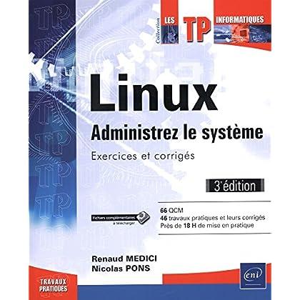 Linux - Administrez le système - Exercices et corrigés (3e édition)