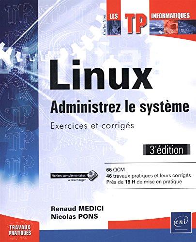 Linux, administrez le système : Exercices et corrigés par From Editions ENI