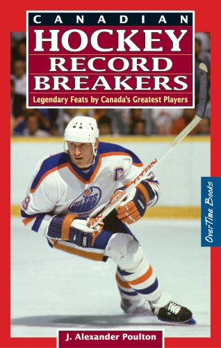 Canadian Hockey Record Breakers: Legendary Feats by Canada's Greatest Players por J. Alexander Poulton