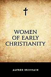 Women of Early Christianity (English Edition)