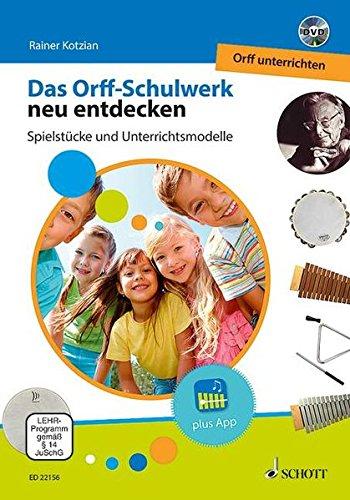 Orff-Schulwerk Neu Entdecken - Orff Unterrichten +DVD