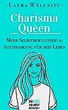Charisma Queen: Mehr Ausstrahlung & Selbstbewusstsein für dein Leben