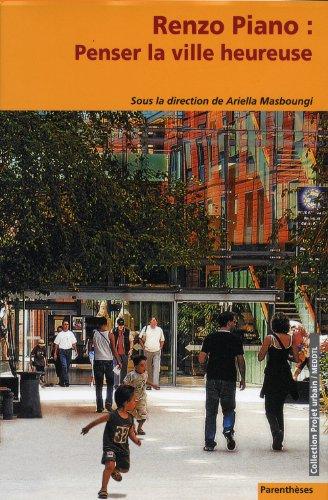Penser la ville heureuse par Renzo Piano