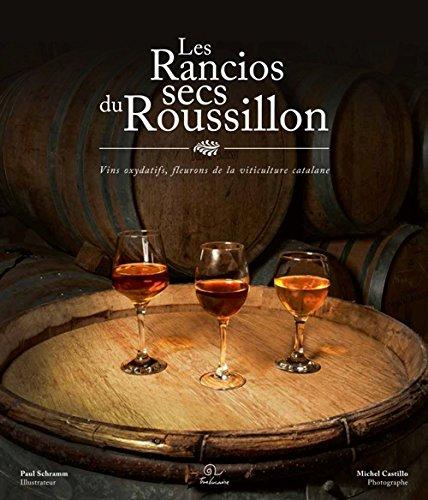 les-rancios-secs-du-roussillon-vins-oxydatifs-fleurons-de-la-viticulture-catalane