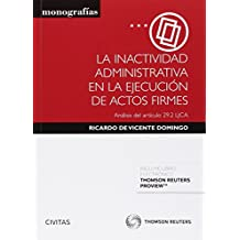 La Inactividad Administrativa En La Ejecución De Actos Firmes (+ Proview) (Monografía)