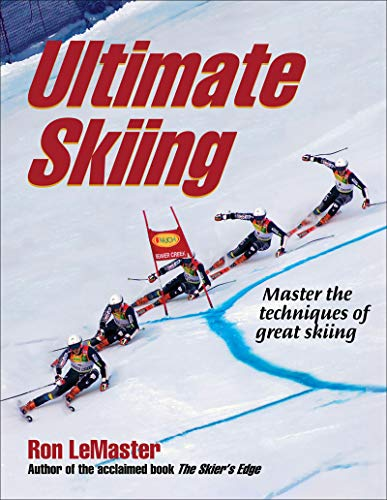 Ultimate Skiing: Master the Techniques of Great Skiing por Ron LeMaster