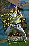 Iron Shirt Chi Kung Meditation: Authentic Chinese Ba Te Gum Iron Shirt Meditation