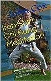 Iron Shirt Chi Kung Meditation: Authentic Chinese Ba Te Gum Iron Shirt Meditation