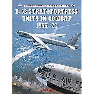 B-52 Stratofortress Units in Combat 1955-73 (Combat Aircraft, Band 43)