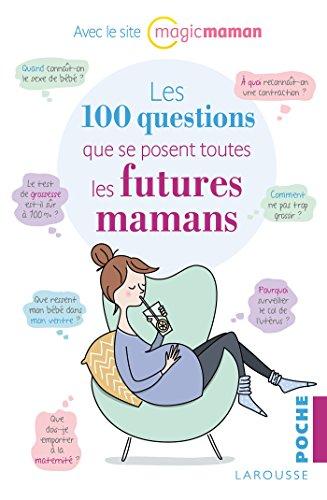 Les 100 questions que se posent toutes les futures mamans