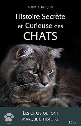 Histoire secrète et curieuse des chats