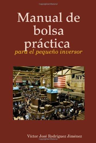 Manual de Bolsa Prctica Para El Pequeo Inversor por Victor Jose Jimnez