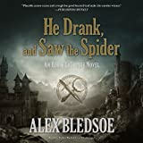 He Drank, and Saw the Spider (Eddie Lacrosse Novels (Audio))