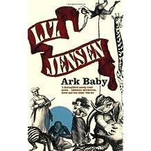 Ark Baby by Jensen, Liz (2006) Paperback