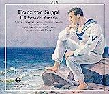Franz von Suppé : Il Ritorno del Marinaio, opéra. Puskaric, Tepponen, Surian, Farazin, Martinolli D'Arcy.