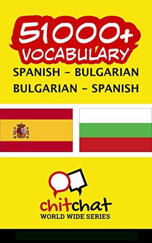 51000+ Spanish - Bulgarian Bulgarian - Spanish Vocabulary por Jerry Greer