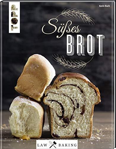 Law of Baking - Süßes Brot: Zupfbrot, Brioche und mehr für Leckermäuler