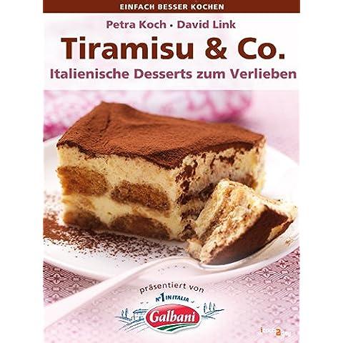 Tiramisu & Co. Italienische Desserts zum Verlieben (einfach besser kochen) (German Edition)