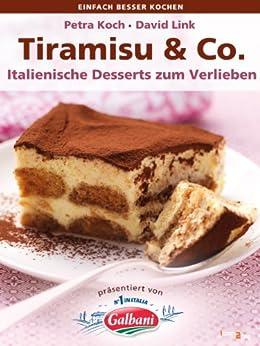 Tiramisu & Co. Italienische Desserts zum Verlieben (einfach besser kochen) von [Koch, Petra, Link, David]