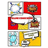 Blank Comic Book: Draw Your Own Comics -  Create Your Own Comics With This Comic Book Journal Notebook - 150 Pages of Fun and Unique Templates - A ... Notebook and Sketchbook for Kids and Adults