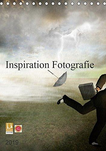 Inspiration Fotografie (Tischkalender 2019 DIN A5 hoch): Durch Inspiration und Fotografie, Erlebtes festzuhalten und aus ihnen ein kleines Kunstwerk ... (Monatskalender, 14 Seiten ) (CALVENDO Kunst)