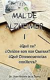 Image de Mal de Alzheimer I, ¿Qué es? ¿Cuáles son sus Causas?  ¿Qué Consecuencias c