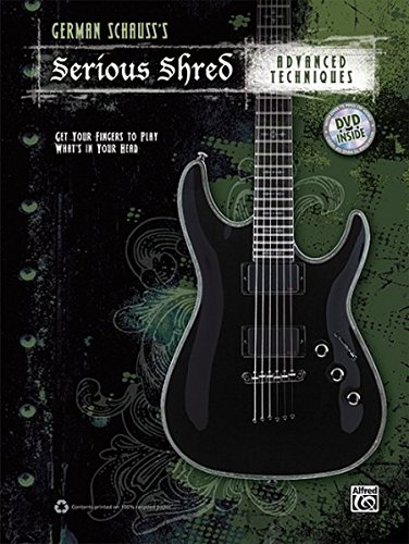 German Schauss's Serious Shred -- Advanced Techniques: Book & DVD