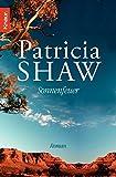 Sonnenfeuer: Die große Australien-Saga (Die Buchanan-Saga, Band 1) - Patricia Shaw