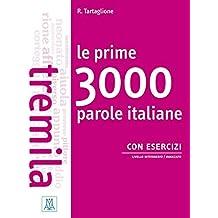 Le prime 3000 parole italiane con esercizi: Übungsbuch (Le prime ... parole)