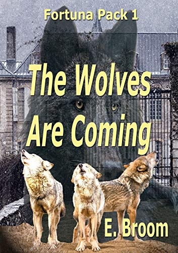 The Fortuna Pack 1, The Wolves Are Coming (English Edition) eBook ...