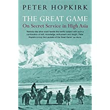The Great Game: On Secret Service in High Asia by Peter Hopkirk (2006-03-27)
