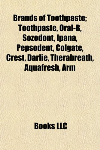 brands-of-toothpaste-toothpaste-oral-b-sozodont-ipana-pepsodent-colgate-crest-darlie-therabreath-aqu