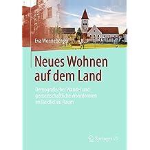Neues Wohnen auf dem Land: Demografischer Wandel und gemeinschaftliche Wohnformen im ländlichen Raum