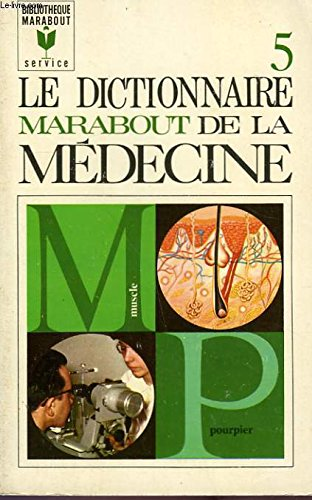 Le dictionnaire marabout de la medecine - tome 5 - muscle a pourpier