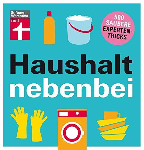 Haushalt nebenbei: 500 saubere Expertentricks