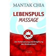 Lebenspuls Massage: Zur Verbesserung und Entgiftung des Blutkreislaufs