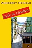 Liebe in Lissabon - Annegret Heinold