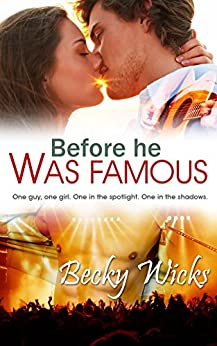 Before He Was Famous: Starstruck Book 1: A best friends romance (Starstruck series) (English Edition) von [Wicks, Becky]